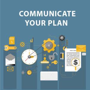 Project Management Success - Communicate Your Plan