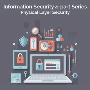 Information security physical layer