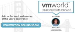 Pinnacle Business Systems VMworld Roadshow 2019