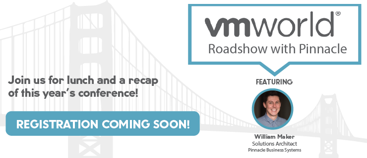 Pinnacle Business Systems VMworld Roadshow 2019